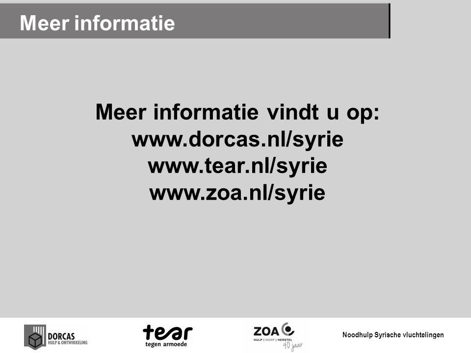 Meer informatie Meer informatie vindt u op: www.dorcas.nl/syrie www.tear.nl/syrie www.zoa.nl/syrie