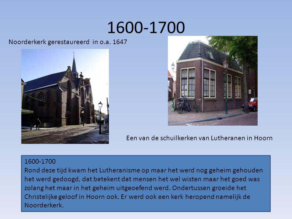 1600-1700 Noorderkerk gerestaureerd in o.a. 1647