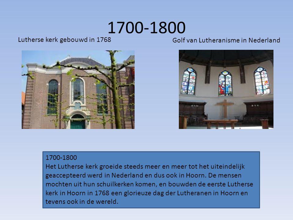 1700-1800 Lutherse kerk gebouwd in 1768