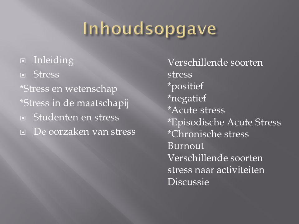 Inhoudsopgave Inleiding Stress *Stress en wetenschap