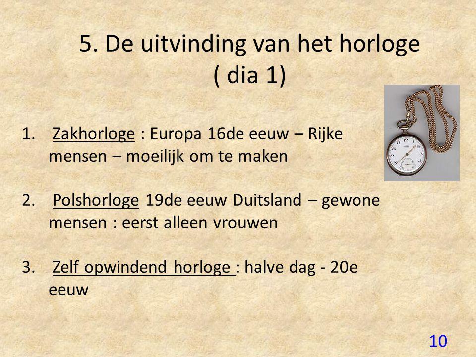 5. De uitvinding van het horloge ( dia 1)