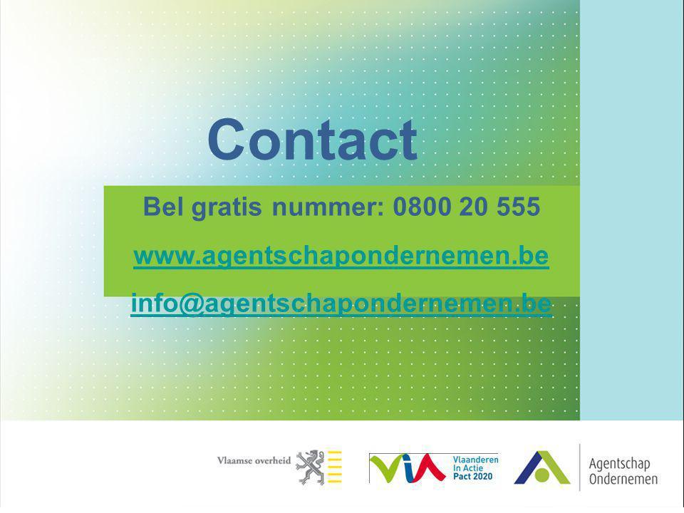 Contact Bel gratis nummer: 0800 20 555 www.agentschapondernemen.be