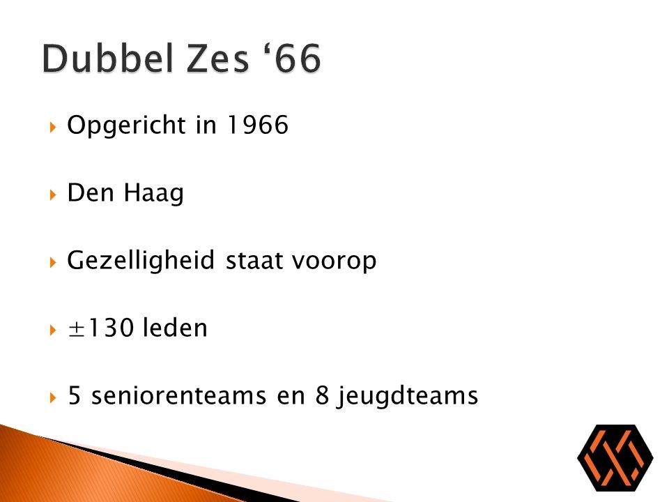 Dubbel Zes '66 Opgericht in 1966 Den Haag Gezelligheid staat voorop