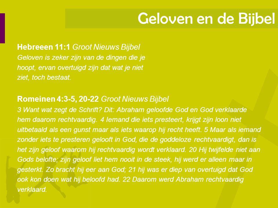 Geloven en de Bijbel Hebreeen 11:1 Groot Nieuws Bijbel
