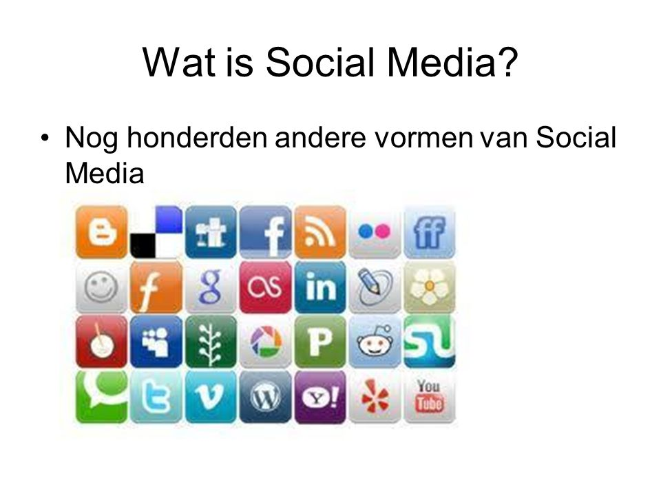 Wat is Social Media Nog honderden andere vormen van Social Media