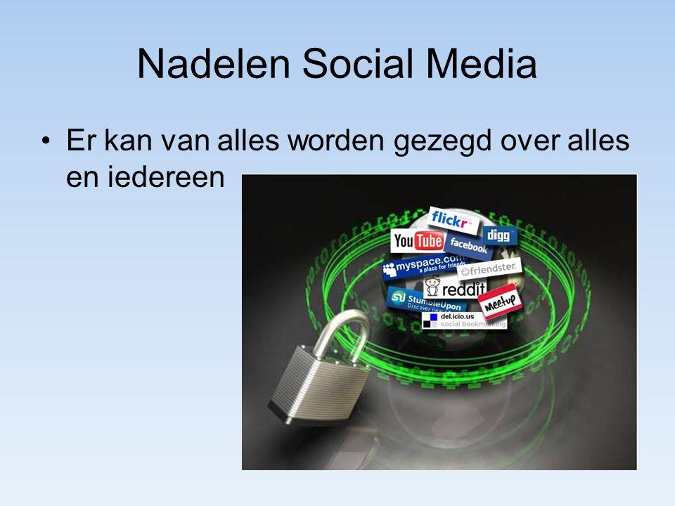 Nadelen Social Media Er kan van alles worden gezegd over alles en iedereen