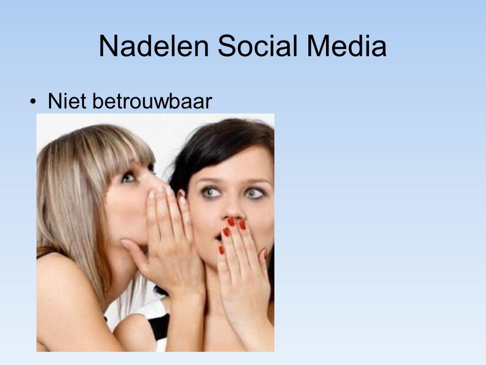 Nadelen Social Media Niet betrouwbaar