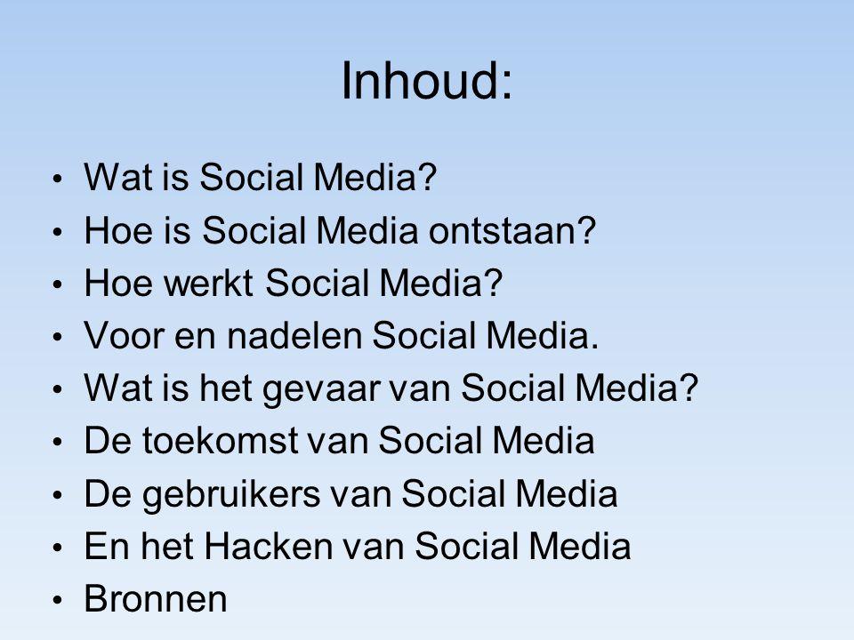 Inhoud: Wat is Social Media Hoe is Social Media ontstaan