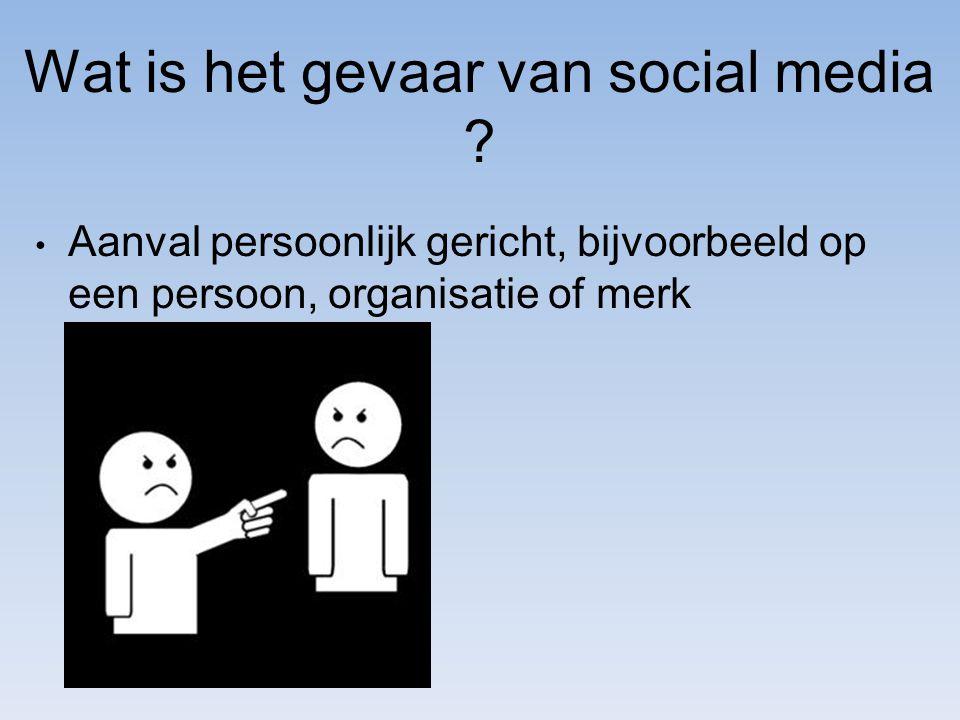 Wat is het gevaar van social media