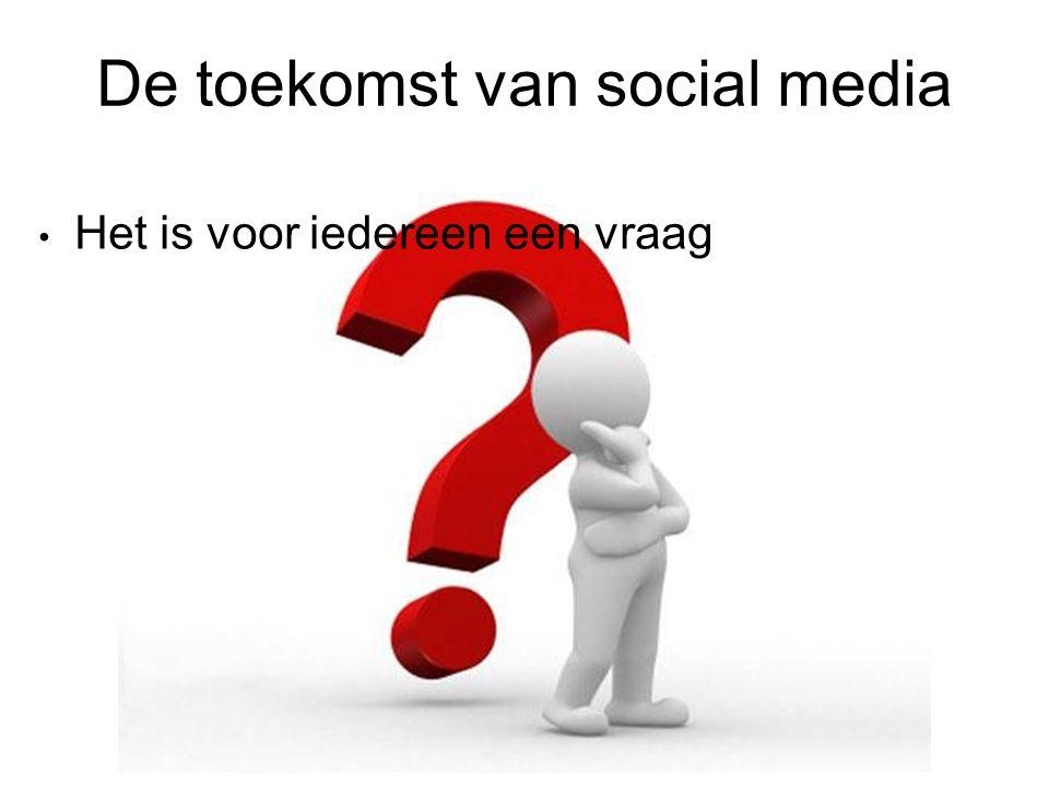 De toekomst van social media