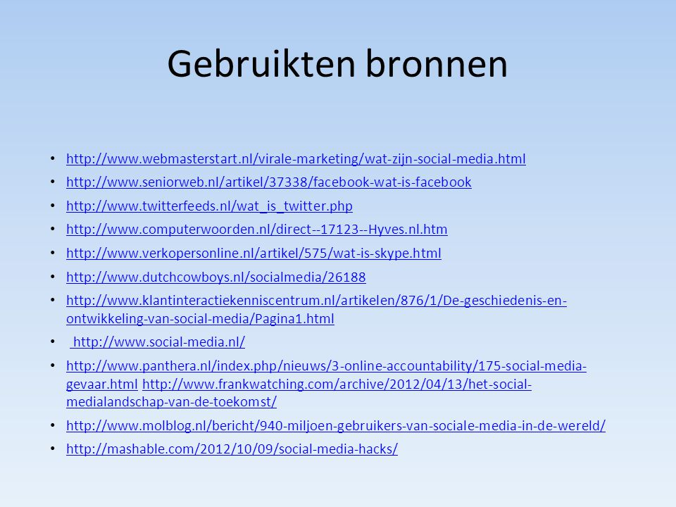 Gebruikten bronnen http://www.webmasterstart.nl/virale-marketing/wat-zijn-social-media.html.