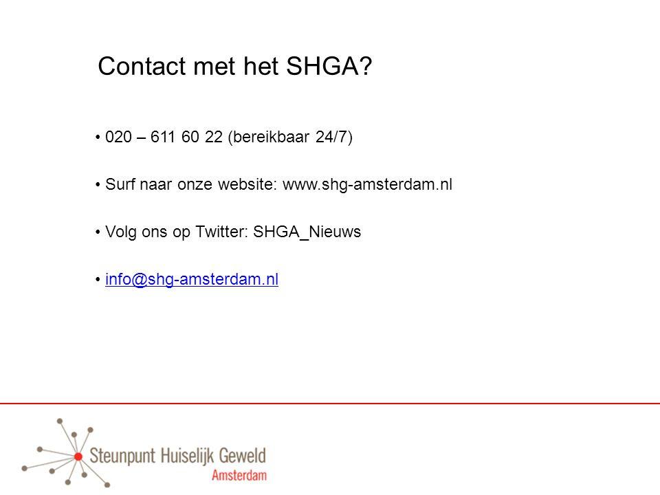 Contact met het SHGA 020 – 611 60 22 (bereikbaar 24/7)