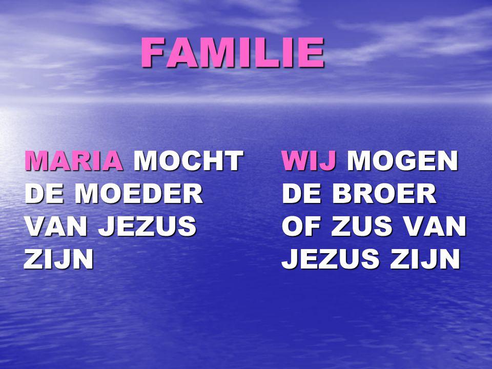 FAMILIE MARIA MOCHT DE MOEDER VAN JEZUS ZIJN