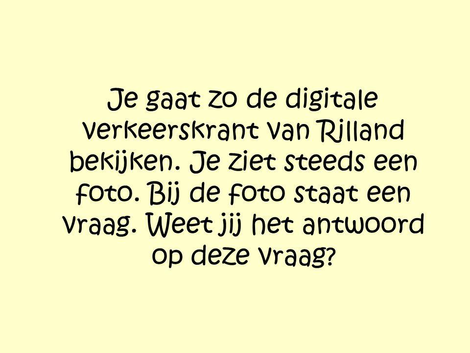 Je gaat zo de digitale verkeerskrant van Rilland bekijken