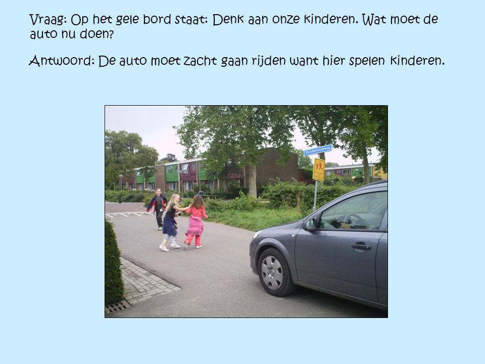 Vraag: Op het gele bord staat: Denk aan onze kinderen