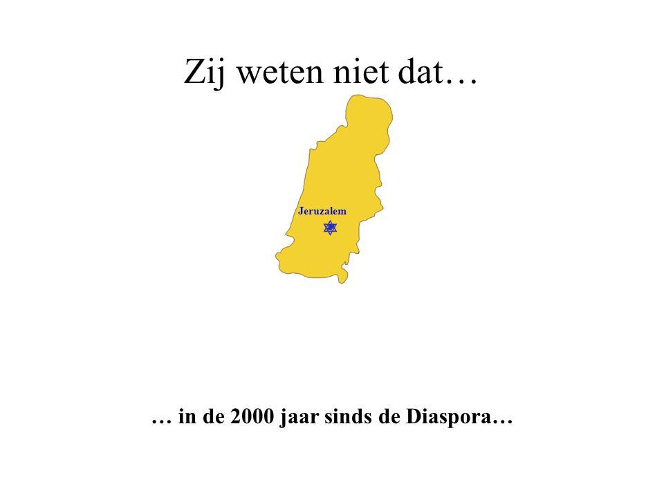 … in de 2000 jaar sinds de Diaspora…