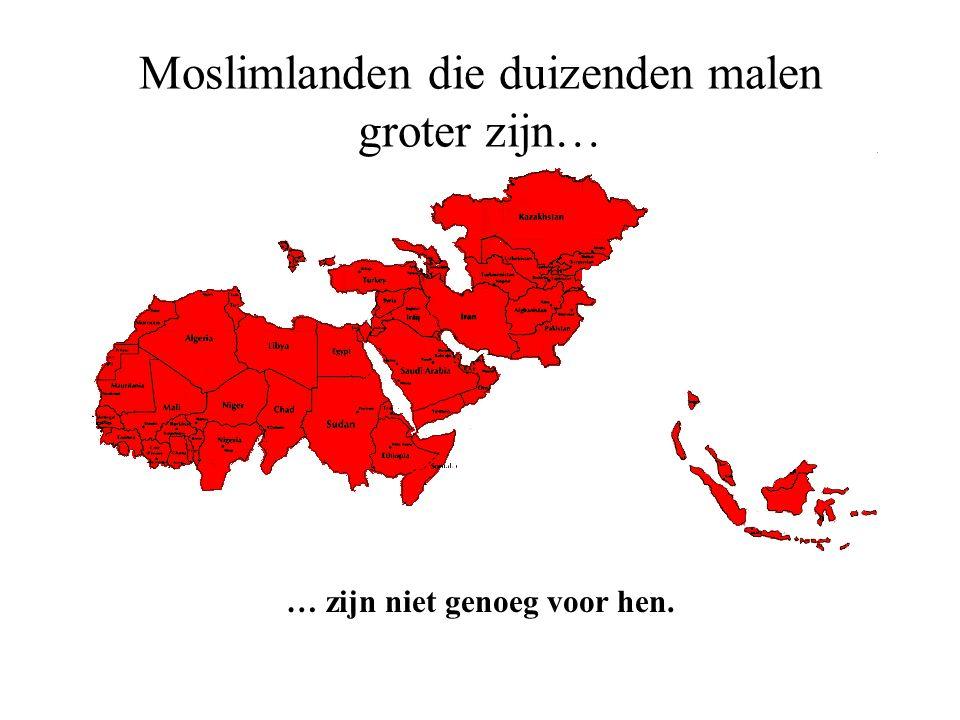 Moslimlanden die duizenden malen groter zijn…