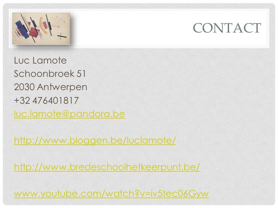 CONTACT Luc Lamote Schoonbroek 51 2030 Antwerpen +32 476401817
