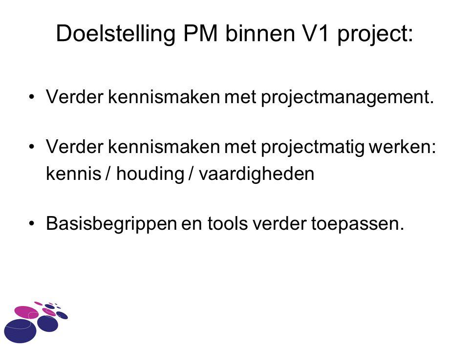 Doelstelling PM binnen V1 project: