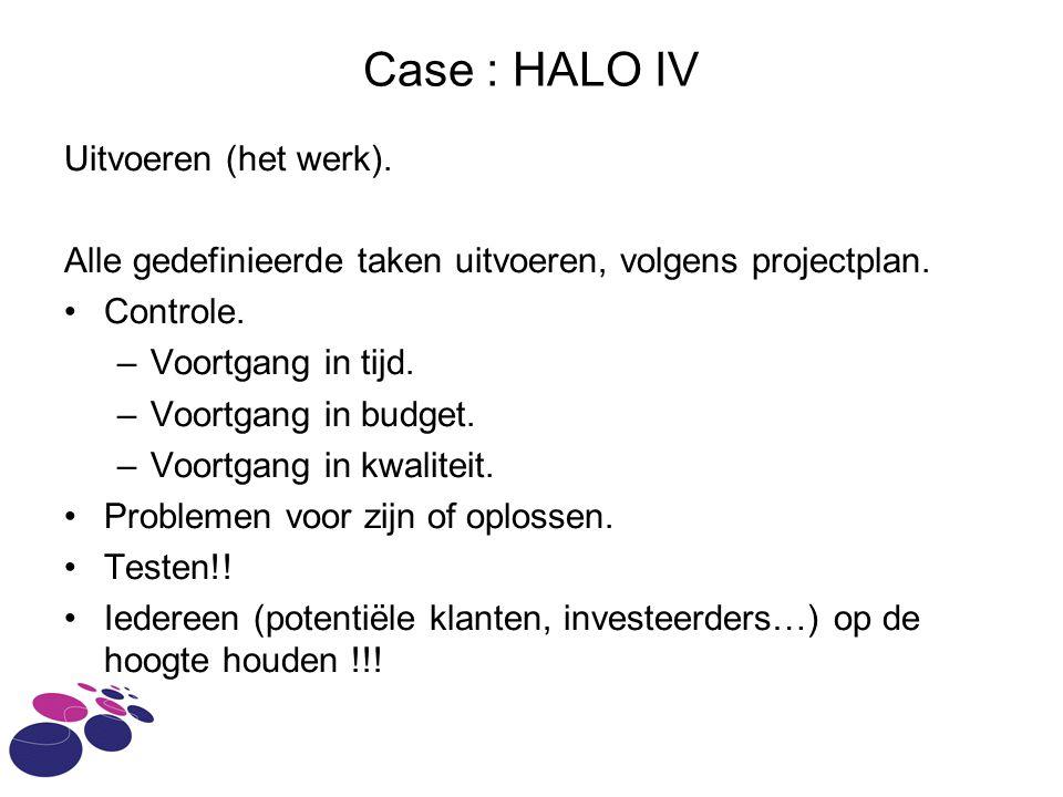 Case : HALO IV Uitvoeren (het werk).