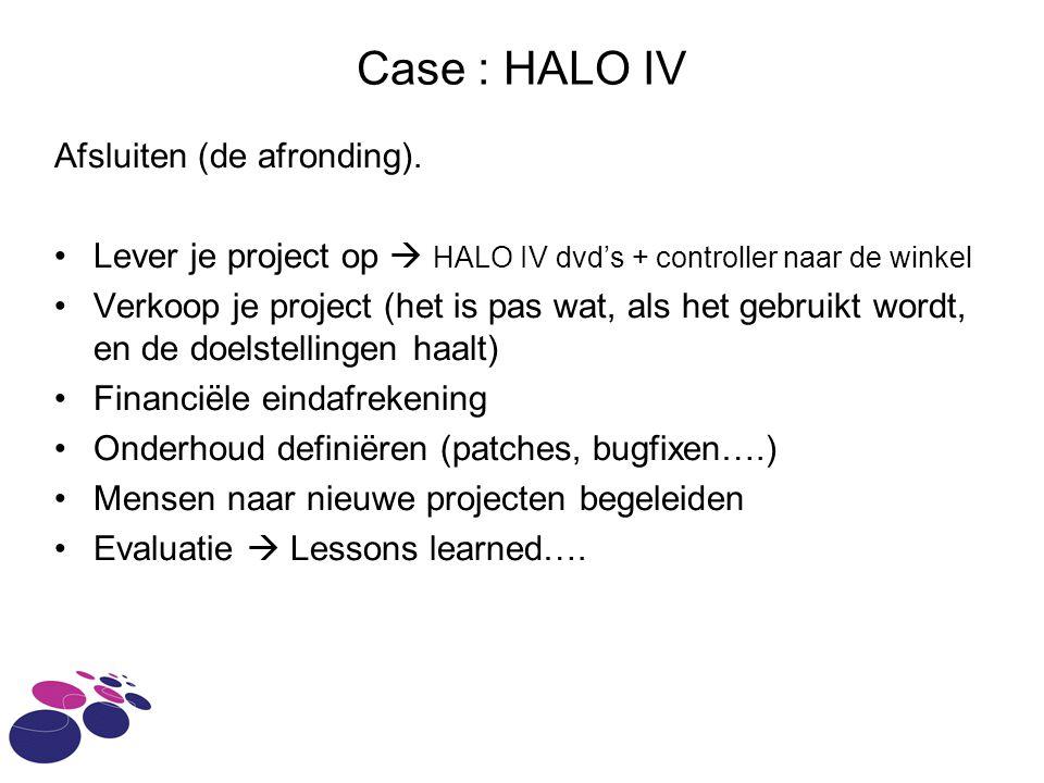 Case : HALO IV Afsluiten (de afronding).