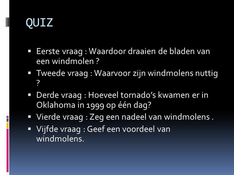 QUIZ Eerste vraag : Waardoor draaien de bladen van een windmolen