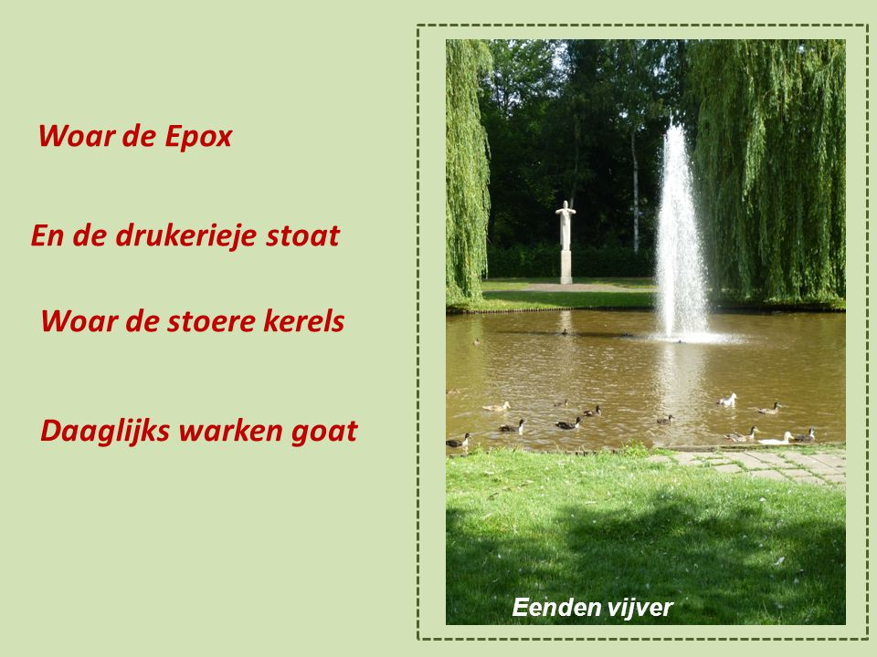 Daaglijks warken goat Woar de Epox En de drukerieje stoat
