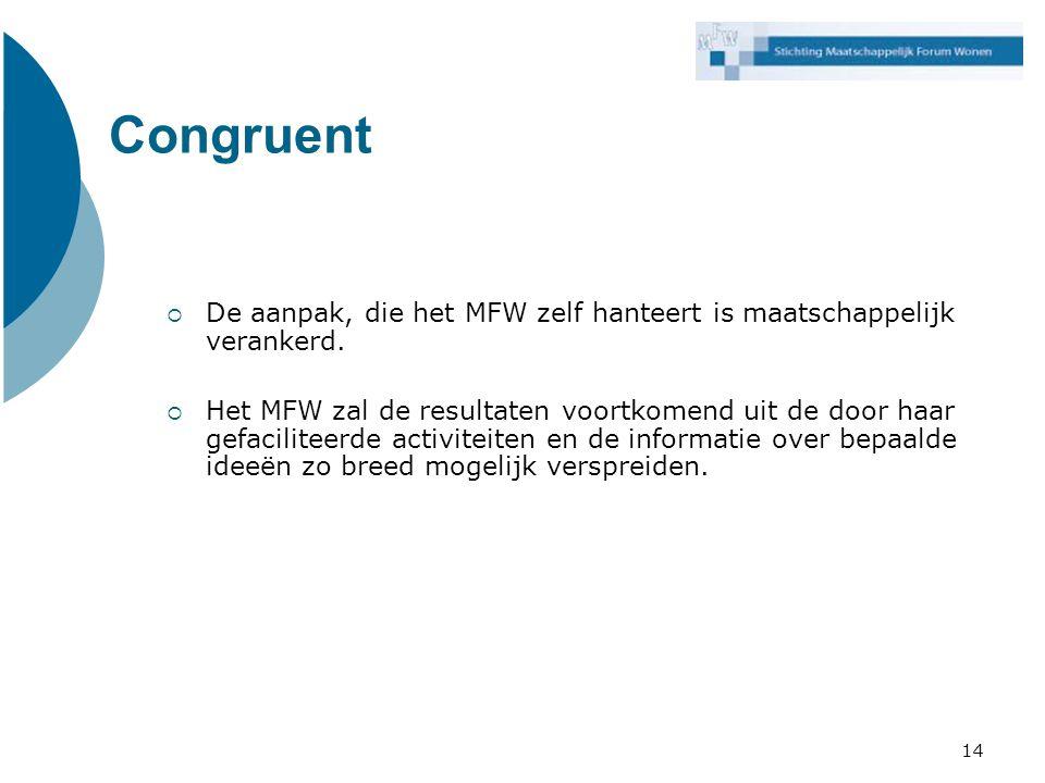 Congruent De aanpak, die het MFW zelf hanteert is maatschappelijk verankerd.