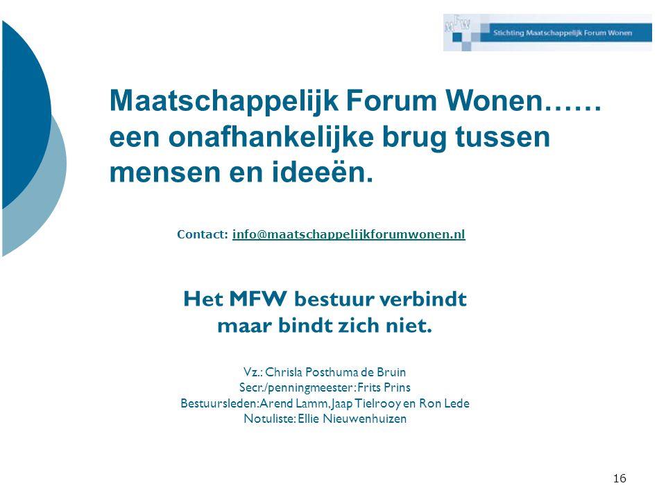 Contact: info@maatschappelijkforumwonen.nl Het MFW bestuur verbindt