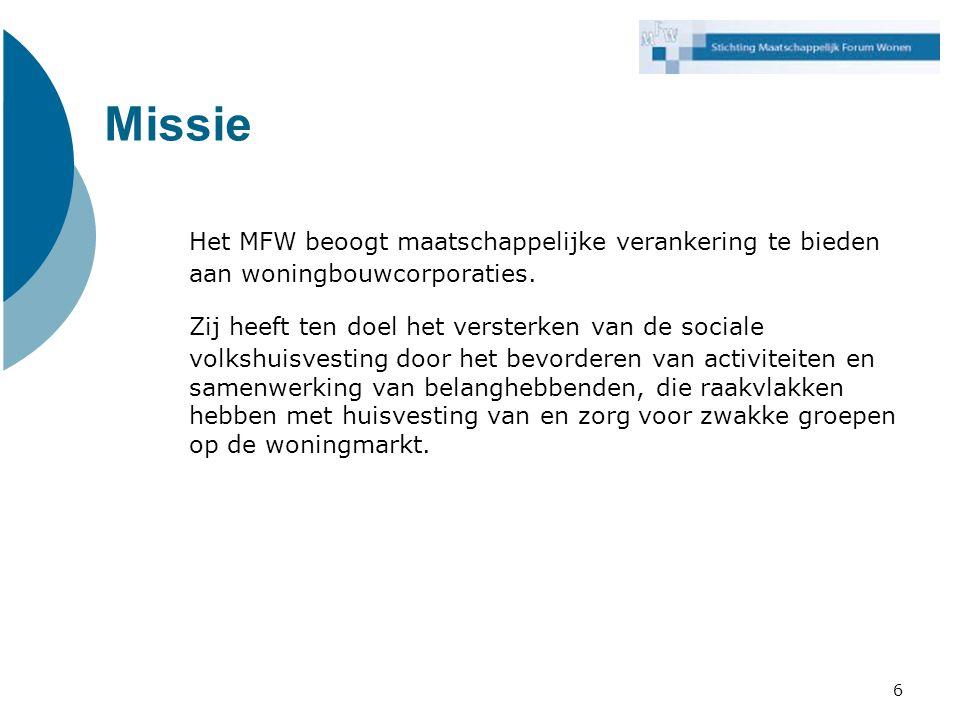 Missie Het MFW beoogt maatschappelijke verankering te bieden aan woningbouwcorporaties.