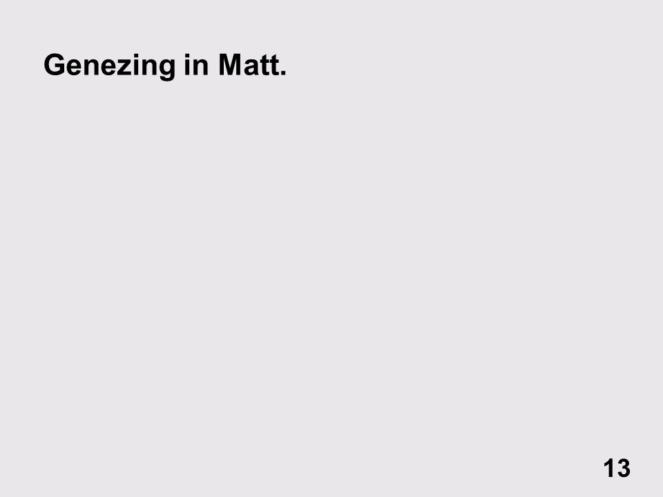 Genezing in Matt. 13