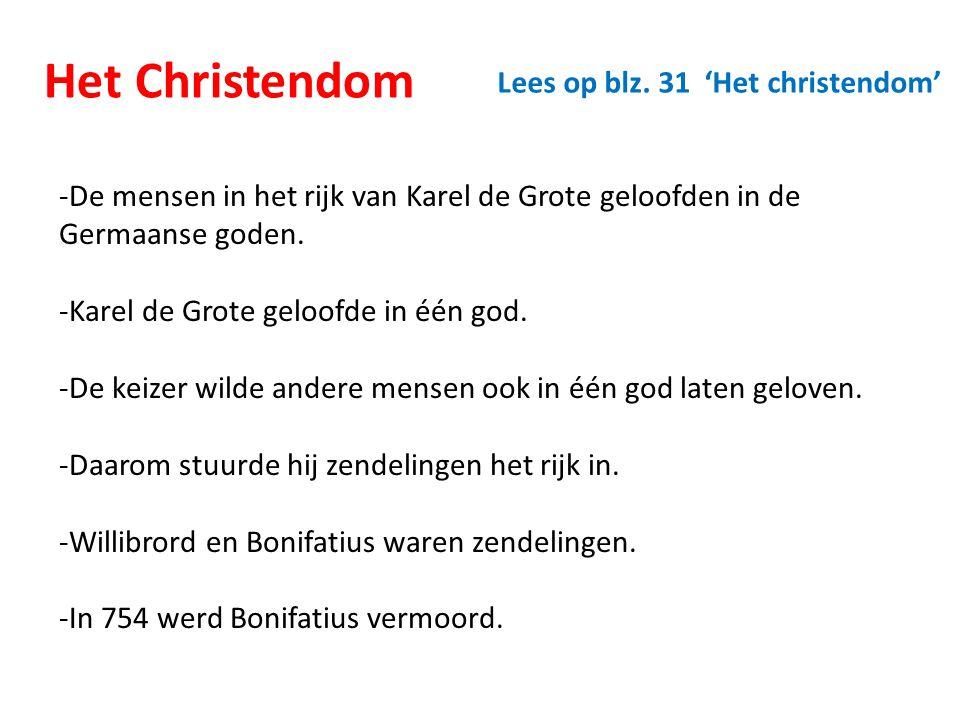 Het Christendom Lees op blz. 31 'Het christendom'