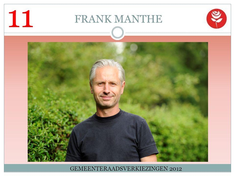 11 FRANK MANTHE GEMEENTERAADSVERKIEZINGEN 2012