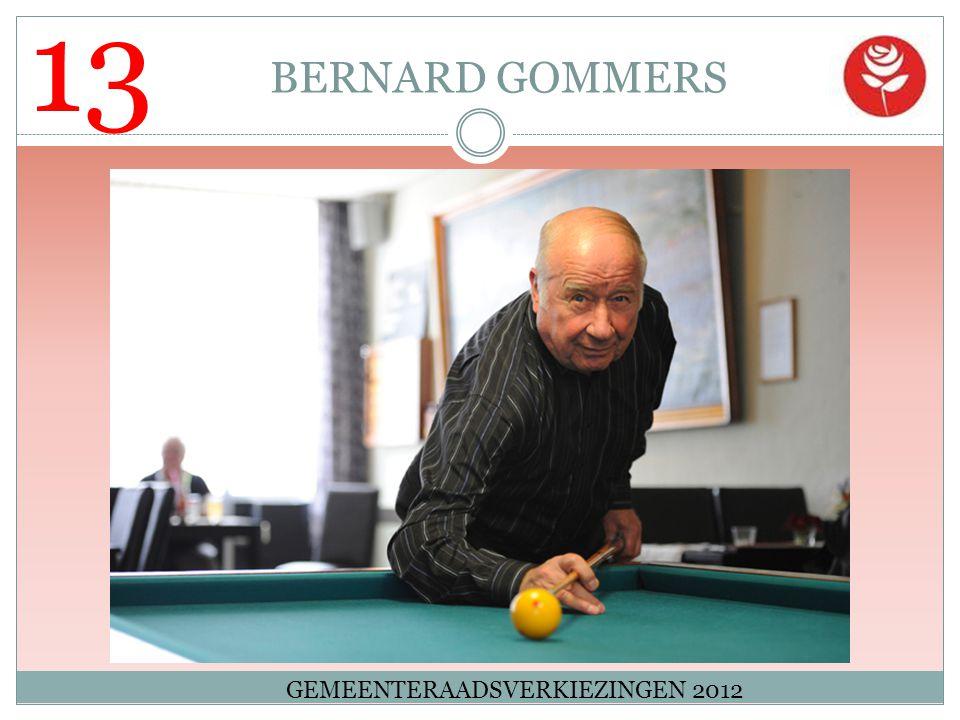 13 BERNARD GOMMERS GEMEENTERAADSVERKIEZINGEN 2012