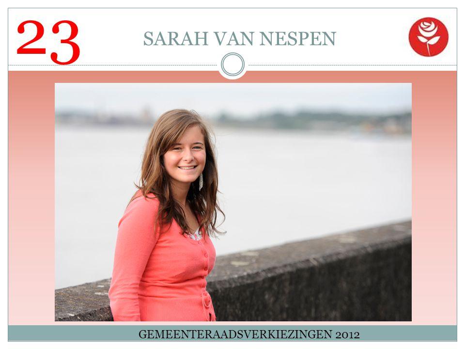 23 SARAH VAN NESPEN GEMEENTERAADSVERKIEZINGEN 2012