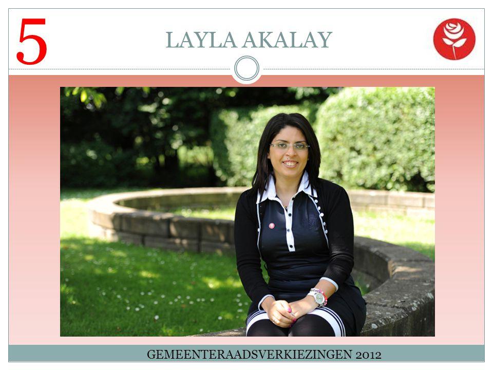 5 LAYLA AKALAY GEMEENTERAADSVERKIEZINGEN 2012