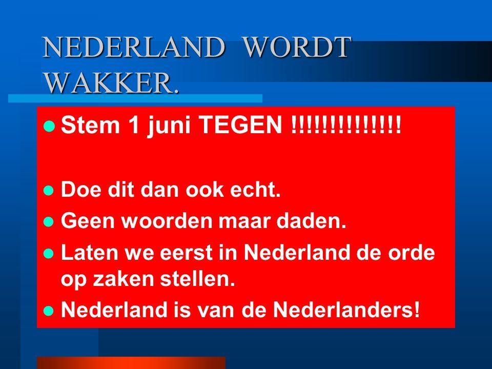 NEDERLAND WORDT WAKKER.