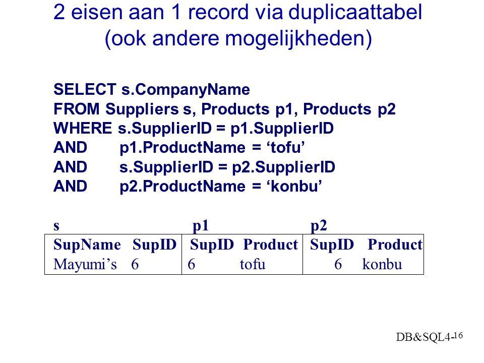 2 eisen aan 1 record via duplicaattabel (ook andere mogelijkheden)