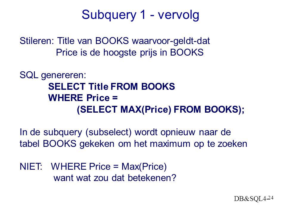 Subquery 1 - vervolg Stileren: Title van BOOKS waarvoor-geldt-dat