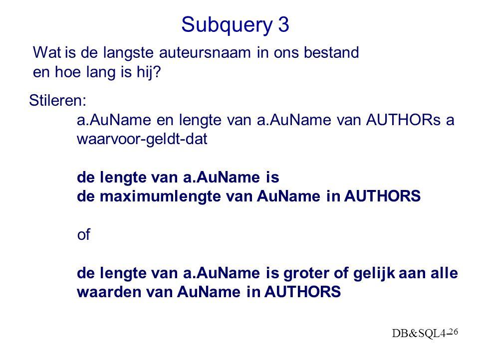 Subquery 3 Wat is de langste auteursnaam in ons bestand