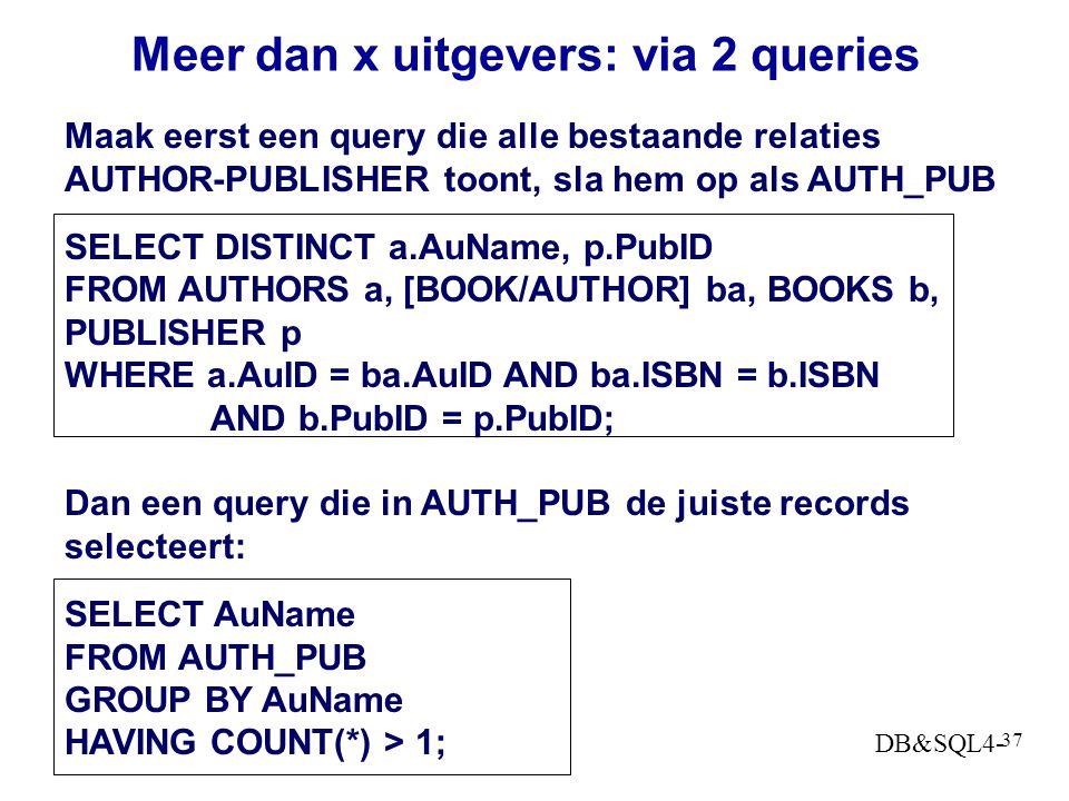 Meer dan x uitgevers: via 2 queries