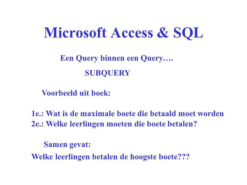 Microsoft Access & SQL Een Query binnen een Query…. SUBQUERY