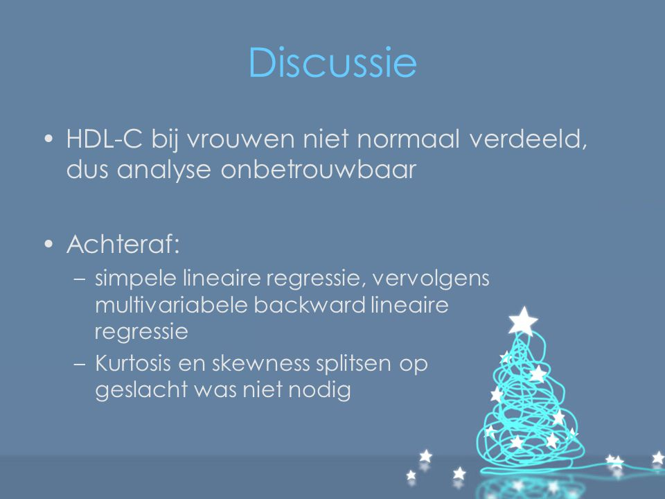 Discussie HDL-C bij vrouwen niet normaal verdeeld, dus analyse onbetrouwbaar. Achteraf:
