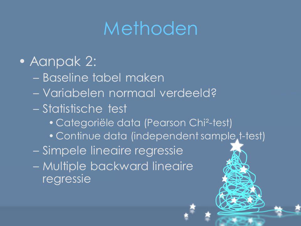 Methoden Aanpak 2: Baseline tabel maken Variabelen normaal verdeeld