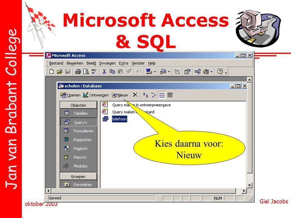 Microsoft Access & SQL Kies daarna voor: Nieuw Giel Jacobs