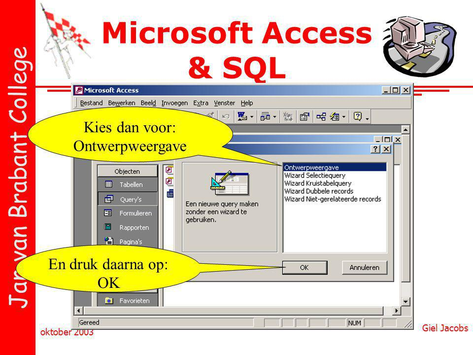 Microsoft Access & SQL Kies dan voor: Ontwerpweergave