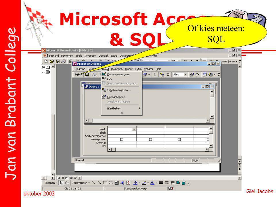 Microsoft Access & SQL Of kies meteen: SQL Giel Jacobs oktober 2003