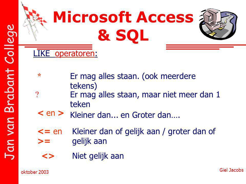 Microsoft Access & SQL LIKE operatoren: *