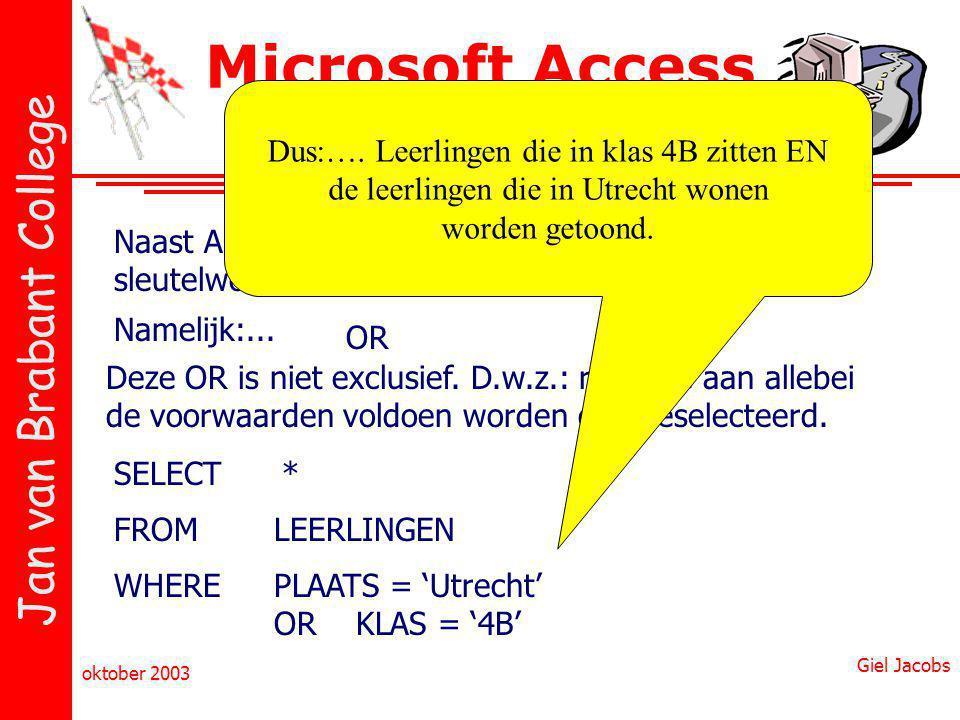 Microsoft Access & SQL Dus:…. Leerlingen die in klas 4B zitten EN