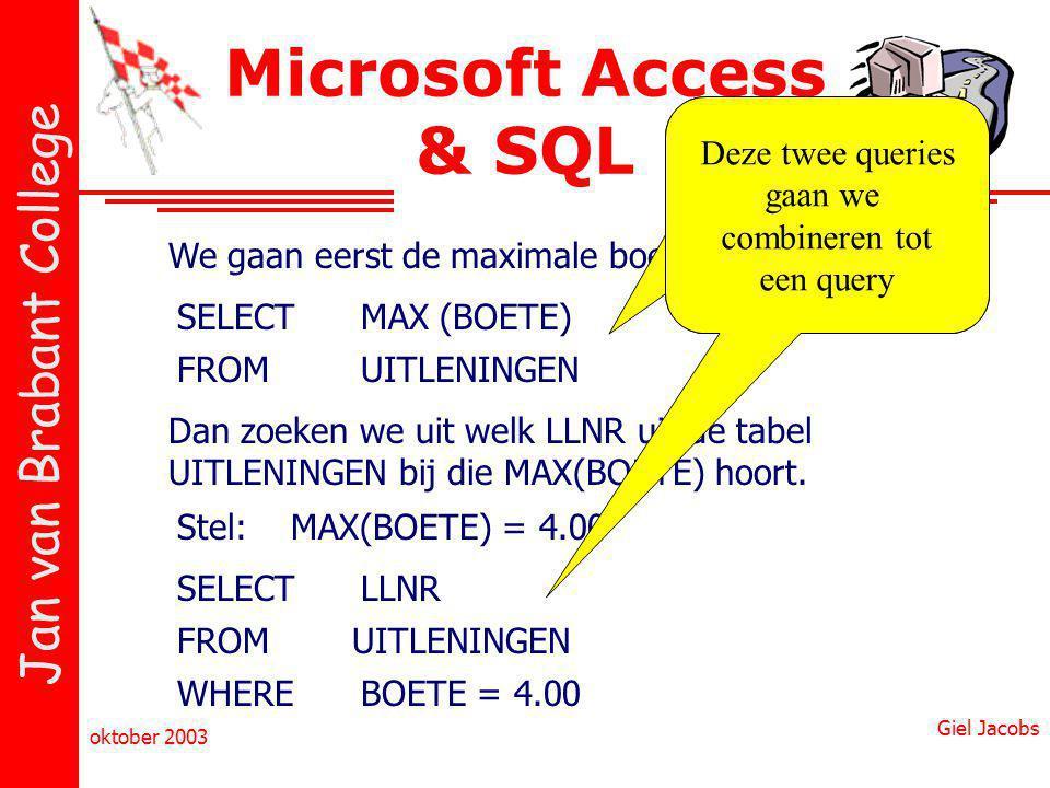 Microsoft Access & SQL Deze twee queries gaan we combineren tot